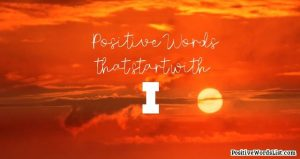 positive words that start with i