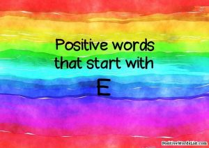 positive words that start with e