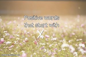positive words that start with x